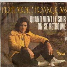 Discos de vinilo: FREDERIC FRANCOIS - QUAND VIENT LE SOIR ON SE RETROUVE - SINGLE. Lote 54865318