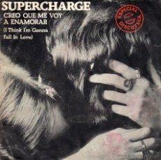 Discos de vinilo: SUPERCHARGE - CREO QUE ME VOY A ENAMORAR - SINGLE. Lote 54865425