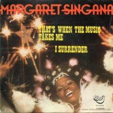 Discos de vinilo: MARGARET SINGANA - THAT `S WHEN THE MUSIC TAKES ME - SINGLE. Lote 54865686