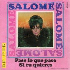 Discos de vinilo: SALOME, SG, PASE LO QUE PASE + 1 , AÑO 1968. Lote 54869208
