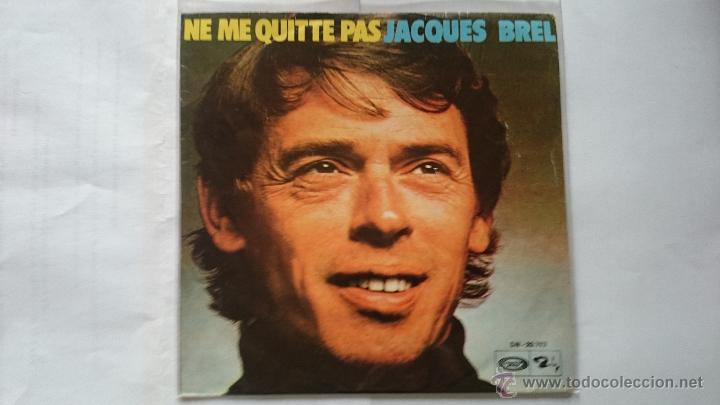 JACQUES BREL - NE ME QUITE PAS / LES BICHES (REEDIC. 1973) (Música - Discos - Singles Vinilo - Cantautores Internacionales)