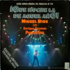 Discos de vinilo: MIGUEL RÍOS. QUE NOCHE LA DE AQUEL AÑO: POPOTITOS/ HELLO MARY LOU/ FIEBRE/ MELODÍA. POLYDOR 1987 2 S. Lote 54883029