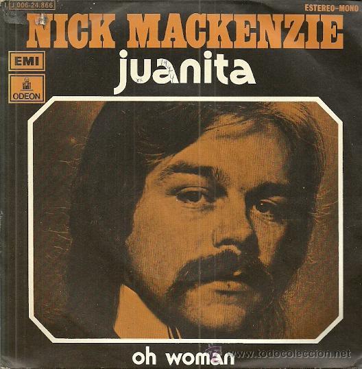 NICK MACKENZIE. SINGLE SELLO EMI-ODEON AÑO 1974 EDITADO EN ESPAÑA (Música - Discos - Singles Vinilo - Pop - Rock - Extranjero de los 70)