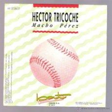 Discos de vinilo: HECTOR TRICOCHE - MACHO PÉREZ (VINILO 7'' PROMO. 1991, BAT BT 043 S) SALSA. Lote 54886162