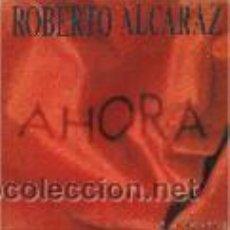 Discos de vinilo: ROBERTO ALCARAZ - AHORA - 7 SINGLE - 1990. Lote 54895042
