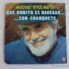 Discos de vinilo: ANTONIO FERRANDIS, QUE BONITO ES NAVEGAR...CON CHANQUETE, EDICION SERDISCO 1982, CON ENCARTE.. Lote 54909875