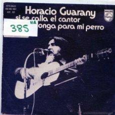 Disques de vinyle: HORACIO GUARANY / SI SE CALLA EL CANTOR / MILONGA PARA MI PERRO (SINGLE 1975). Lote 54910617
