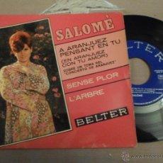 Discos de vinilo: SALOME A ARANJUEZ PENSANT EN TU. Lote 54911996