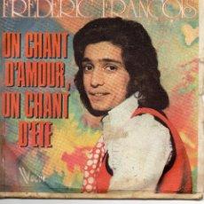 Discos de vinilo: FREDERIC FRANCOIS - UN CHANT D `AMOUR UN CHANT D `ETE - SINGLE. Lote 54916718