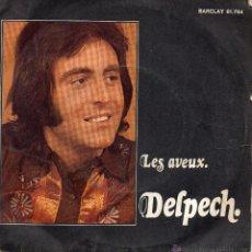 Discos de vinilo: MICHEL DELPECH - LES AVEUX - SINGLE. Lote 54916744