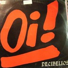 Discos de vinilo: DECIBELIOS-OI! LP VINILO 1985 SPAIN. Lote 54920790