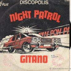 Discos de vinilo: DISCOPOLIS - NIGHT PATROL - SINGLE - IMPORTACION UNICO. Lote 58504089