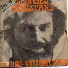 Discos de vinilo: GEORGES MOUSTAKI - 17 ANS - SINGLE. Lote 54938205