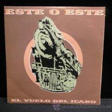 Discos de vinilo: ESTE O ESTE EL VUELO DEL ICARO SINGLE VINILO POP ESPANOL 1991. Lote 54933472