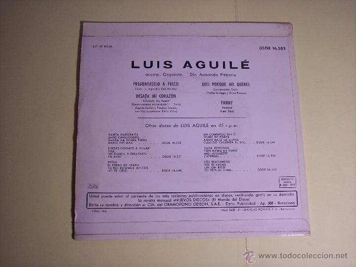 Discos de vinilo: LOTE DE 1 EP Y 1 SINGLE DE LUIS AGUILE (PREGUNTASELO A FRIZZI /+3 / ES EL SOL ESPAÑOL /+1) 1964-1968 - Foto 4 - 54951226