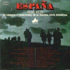 Discos de vinilo: ESPAÑA 1936-1939. 25 HIMNOS Y CANCIONES DE LA GUERRA ESPAÑOLA. Lote 54965444