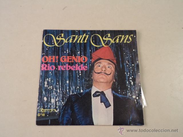 SINGLE SANTI SANS - OH! GENIO (DALÍ) / RÍO REBELDE - MUY BUEN ESTADO (Música - Discos - Singles Vinilo - Solistas Españoles de los 70 a la actualidad)