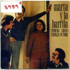 Discos de vinilo: MARTA Y LA BARRILA / TEMUDA CRISIS / ANEM, AL FUTBOL (SINGLE PROMO 1975). Lote 54982357