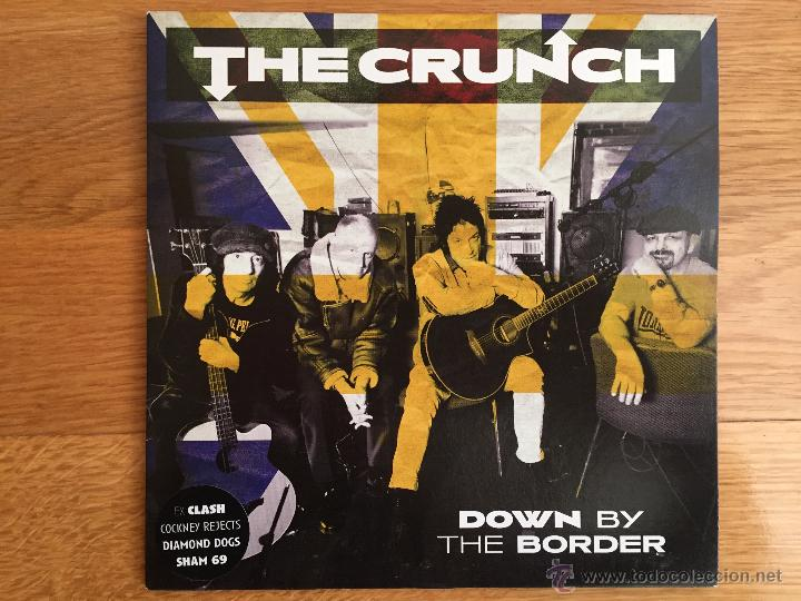THE CRUNCH: DOWN BY THE BORDER / GANGTER RADIO (Música - Discos - Singles Vinilo - Punk - Hard Core)