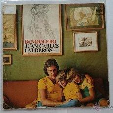 Discos de vinilo: JUAN CARLOS CALDERON - BANDOLERO / MELODIA PERDIDA (1974). Lote 54991898