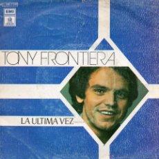 Discos de vinil: TONY FRONTIERA - LA ULTIMA VEZ - SINGLE. Lote 54994134
