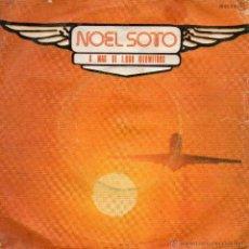 Discos de vinilo: NOEL SOTO - A MAS DE 1000 KILOMETROS - SINGLE. Lote 54994164