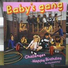 Discos de vinilo: BABY´S GANGCHALLENGER - HAPPY BIRTHDAY. Lote 54999858