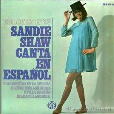 Discos de vinilo: SANDIE SHWA CANTA EN ESPAÑOL EP SELLO HISPAVOX AÑO 1967 EDITADO EN ESPAÑA FESTIVAL EUROVISION . Lote 55000071