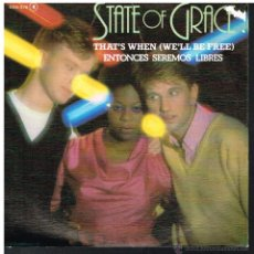 Discos de vinilo: STATE OF GRACE - THAT'S WHEN (WE'LL BE FREE) (2 VERSIONES) - SINGLE 1983 - PROMO. Lote 55006521