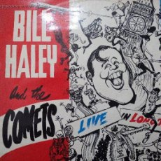 Discos de vinilo: BILL HALEY AND THE COMETS LIVE IN LONDON ´74 LP. Lote 55016602