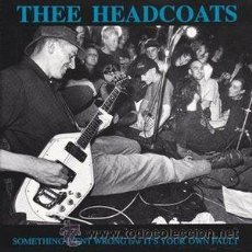 Discos de vinilo: THEE HEADCOATS – SOMETHING WENT WRONG B/W IT'S YOUR OWN FAULT. Lote 55020806