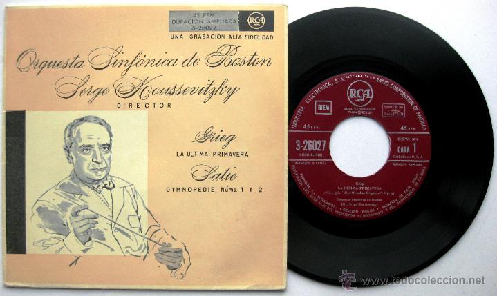 ORQUESTA SINFÓNICA DE BOSTON, DIR:SERGE KOUSSEVITZKY - GRIEG / SATIE - EP RCA 1955 BPY (Música - Discos de Vinilo - EPs - Clásica, Ópera, Zarzuela y Marchas)