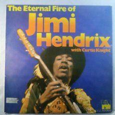 Discos de vinilo: THE ETERNAL FIRE OF JIMI HENDRIX WITH CURTIS KNIGHT. ARIOLA. LP 1971. Lote 55036874