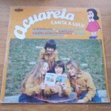 Discos de vinilo: ACUARELA CANTA A LULU. Lote 55037560