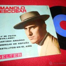 Discos de vinilo: MANOLO ESCOBAR ¡AY MI PATIO SEVILLANO!/MARTIRIO AMARGO/EMBRUJO DE ESPAÑA +1 EP 1961 SAEF. Lote 55042960
