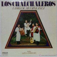 Discos de vinilo: LOS CHALCHALEROS - ZAMBA DE MI ESPERANZA - 1973 RCA LSP-10504. Lote 55058625