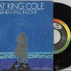 Discos de vinilo: NAT KING COLE SINGLE WHEN I FALL IN LOVE.ESPAÑA 1988.RARO. Lote 55063070