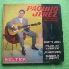 Discos de vinilo: EP DE PAQUITO JEREZ.BILLETES VERDES+3. Lote 55088341