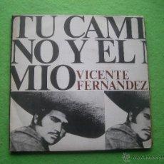 Discos de vinilo: VICENTE FERNANDEZ SG CBS 1974 TU CAMINO Y EL MIO/ LA MISMA BOLERO RANCHERAS. Lote 55088732
