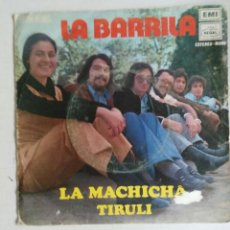 Discos de vinilo: LA BARRILA: LA MACHICHA/TIRULI. Lote 55130598