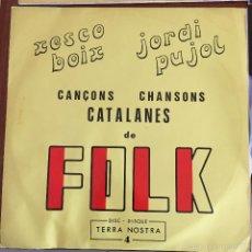 Discos de vinilo: XESCO BOIX JORDI PUJOL LP CANÇONS CHANSONS CATALANES DE FOLK. Lote 55133824