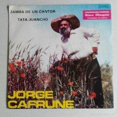 Discos de vinil: JORGE CAFRUNE: ZAMBA DE UN CANTOR/TATA JUANCHO. Lote 55147670