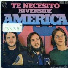 Discos de vinilo: AMERICA / TE NECESITO / ROVERSIDE (SINGLE 1972). Lote 55156091