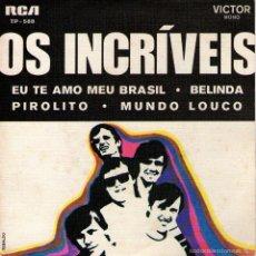 Discos de vinilo: OS INCRÍVEIS - EP SINGLE VINILO 7'' - EDITADO EN PORTUGAL - EU TE AMO MEU BRASIL + 3 - RCA VICTOR.. Lote 55168576