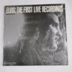 Discos de vinilo: ELVIS: THE FIRST LIVE RECORDINGS. NEVER BEFORE RELEASED. THE MUSIC WORKS. TDKLP. Lote 55171740