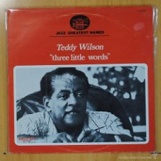 Discos de vinilo: TEDDY WILSON - THREE LITTLE WORDS - LP. Lote 55182257