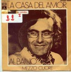 Discos de vinilo: AL BANO (EN ESPAÑOL) / LA CASA DEL AMOR / MEZZO CUORE (SINGLE PROMO 1972). Lote 55201717