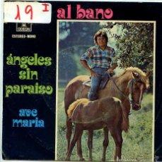 Discos de vinilo: AL BANO (EN ESPAÑOL) / ANGELES SIN PARAISO / AVE MARIA (SINGLE PROMO 1972). Lote 55202579