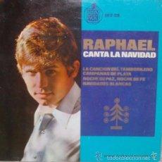 Discos de vinilo: RAPHAEL CANTA LA NAVIDAD -LA CANCION DEL TAMBOLILERO,CAMPANA DE PLATA,NOCHE DE PAZ,NOCHE DE FE...EP. Lote 55231125