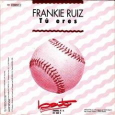 Discos de vinilo: FRANKIE RUIZ-TU ERES SINGLE VINILO 1990 PROMOCIONAL SPAIN. Lote 55235317